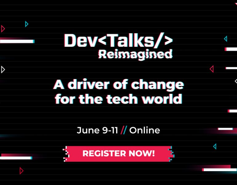DevTalks Reimagined, the largest IT conference is coming back on June 9-11 with over 40 IT companies and 100 local and international speakers